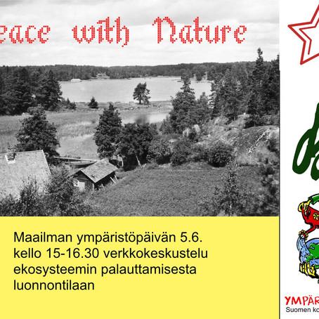 """Maailman ympäristöpäivän keskustelu 5.6. """"Peace with Nature"""""""