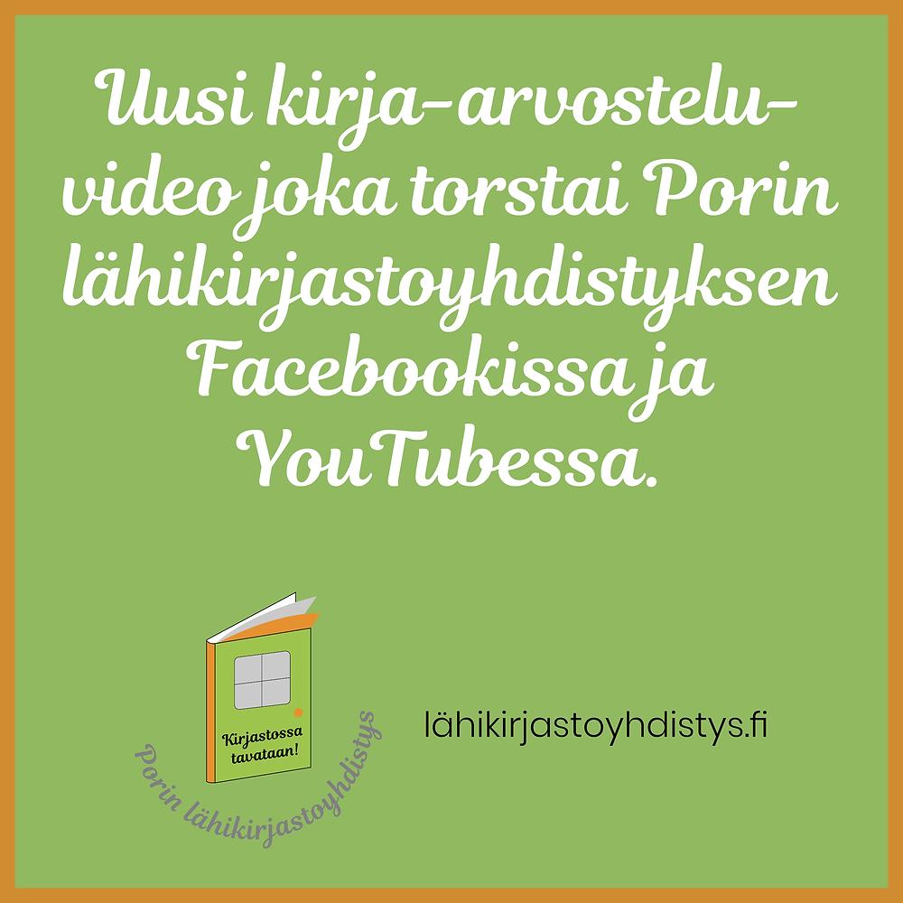 Uusi kirja-arvosteluvideo julkaistaan joka torstai Porin lähikirjastoyhdistyksen Facebookissa ja YouTubessa.