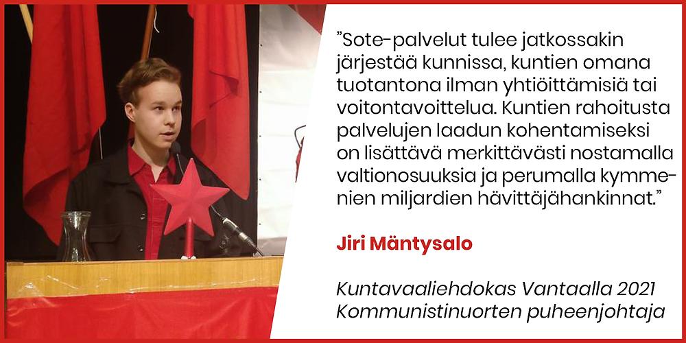 Jiri Mäntysalon mielestä sote-palvelut tulee jatkossakin järjestää kunnissa omana tuotantona.