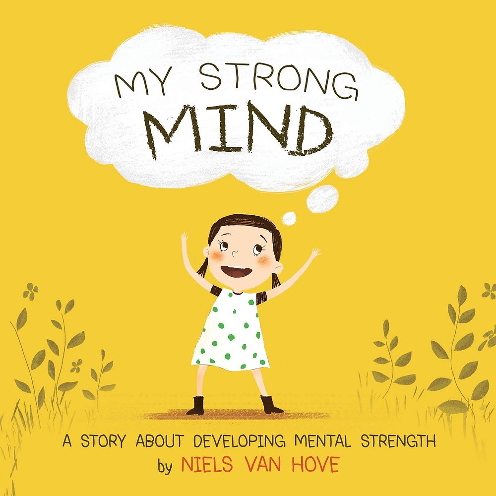 Positive mental health books for children - My strong mind by nield van hove