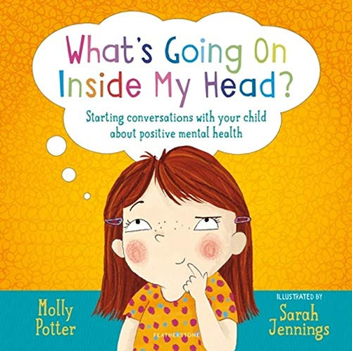 Positive mental health books for children - whats going on inside my head by molly potter