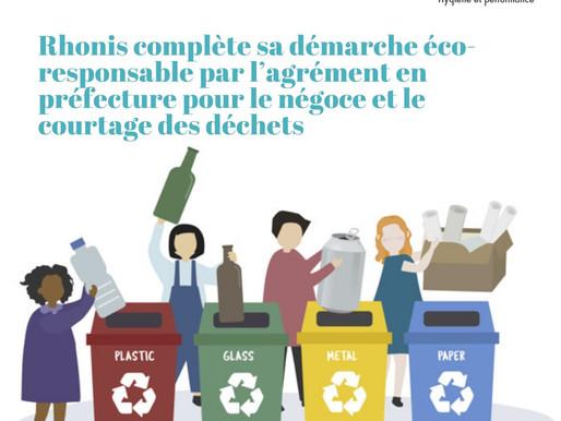 Rhonis complète sa démarche éco-responsable par l'agrément en préfecture pour le négoce des déchets