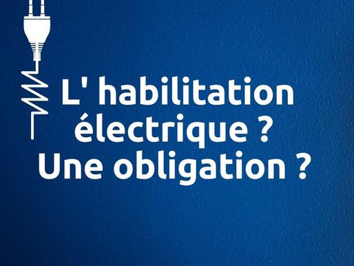 L'habilitation électrique ? Une obligation.