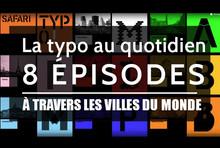 La typo au quotidien : 8 épisodes à travers les villes du monde