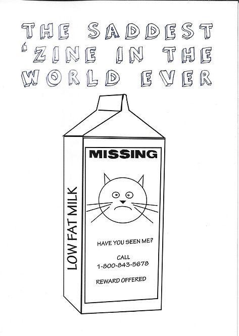 THE SADDEST ZINE IN THE WORLD EVER