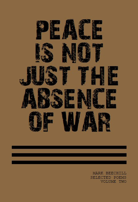 PEACE IS NOT JUST THE ABSENCE OF WAR