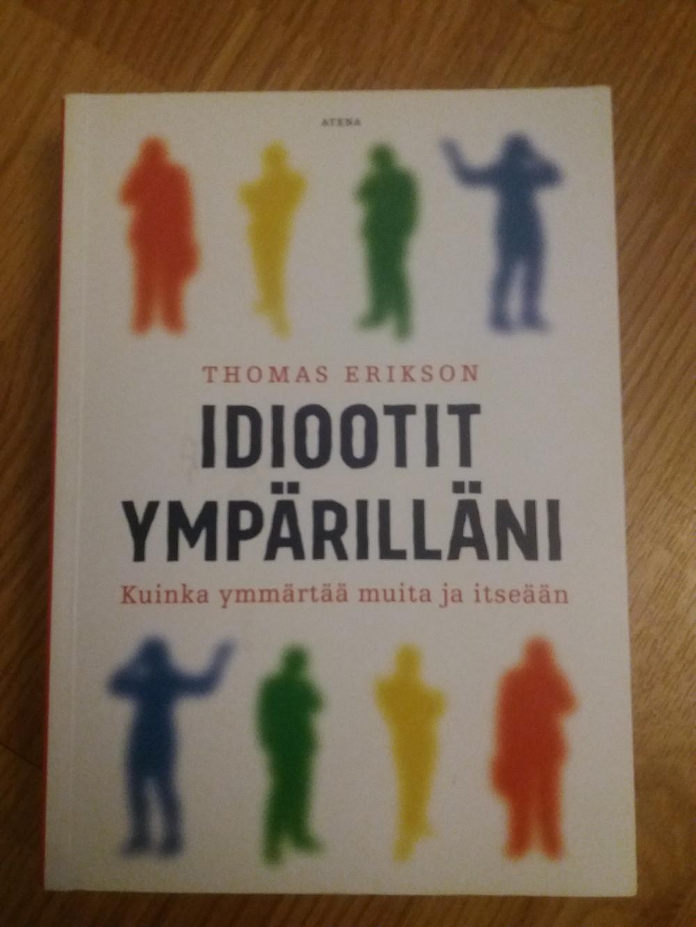 Thomas Erikson: Idiootit ympärilläni – Kuinka ymmärtää muita ja itseään