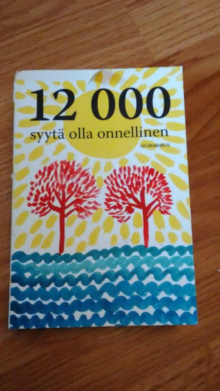 12 000 syytä olla onnellinen