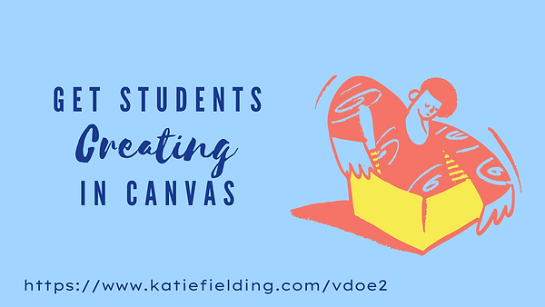 Get Students Creating in Canvas