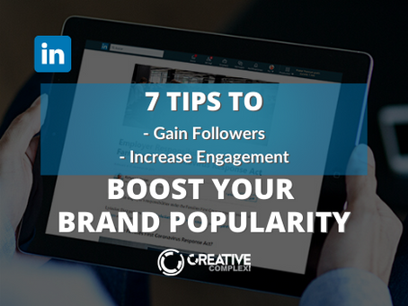 7 Tips to Gain Followers, Increase Engagement and Boost your Brand Popularity on LinkedIn
