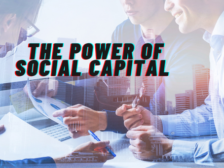If you could take on one skill only, building a social capital would be it.