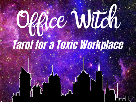 Office Witch: Tarot for a Toxic Workplace