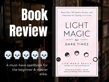 Book Review: Light Magic for Dark Times by Lisa Marie Basile