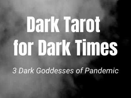 Dark Tarot for Dark Times