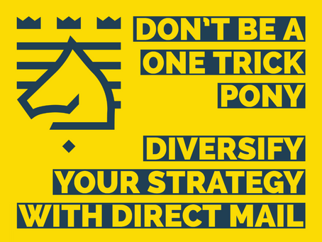 Don't Become A One Trick Pony - Diversify Your Marketing Strategy