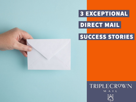 3 Exceptional Direct Mail Success Stories—And What You Can Learn from Them