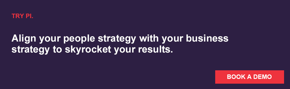 Align your people strategy with your business strategy.