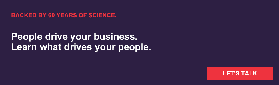 People drive your business. Learn what drives your people.
