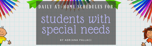 Daily At-Home Schedules for Students withe Special Needs