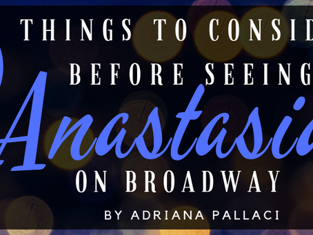 6 Things to Consider Before Seeing Anastasia on Broadway