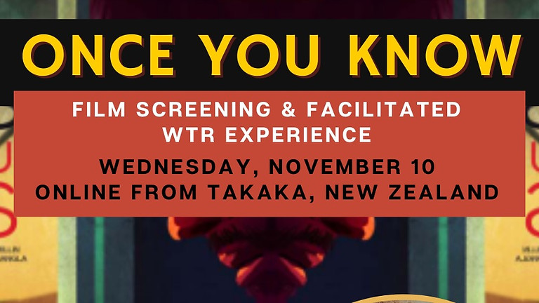 Once You Know. Film Screening & facilitated WTR Experience.