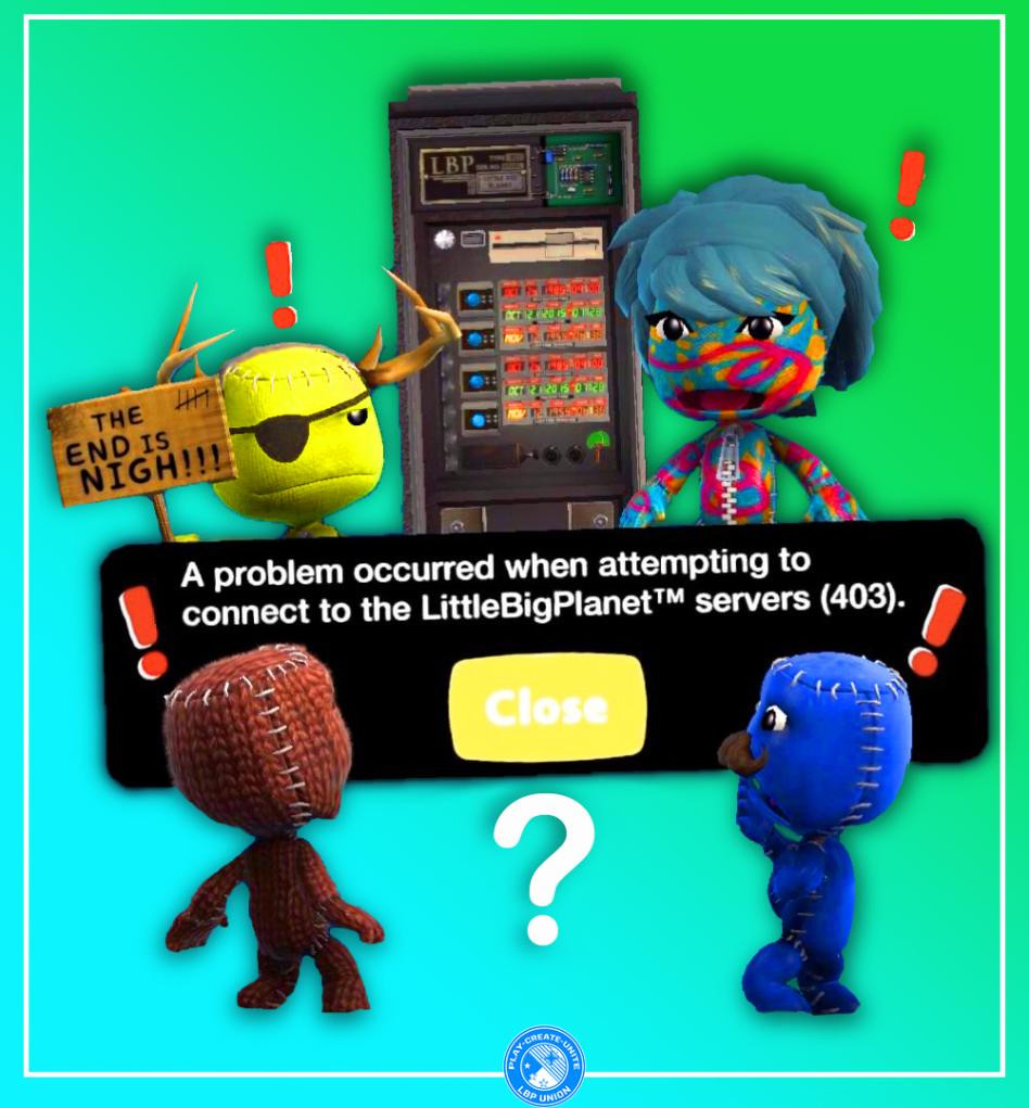 A group of LittleBigPlanet sackpeople looking at a server error 403 message with distress