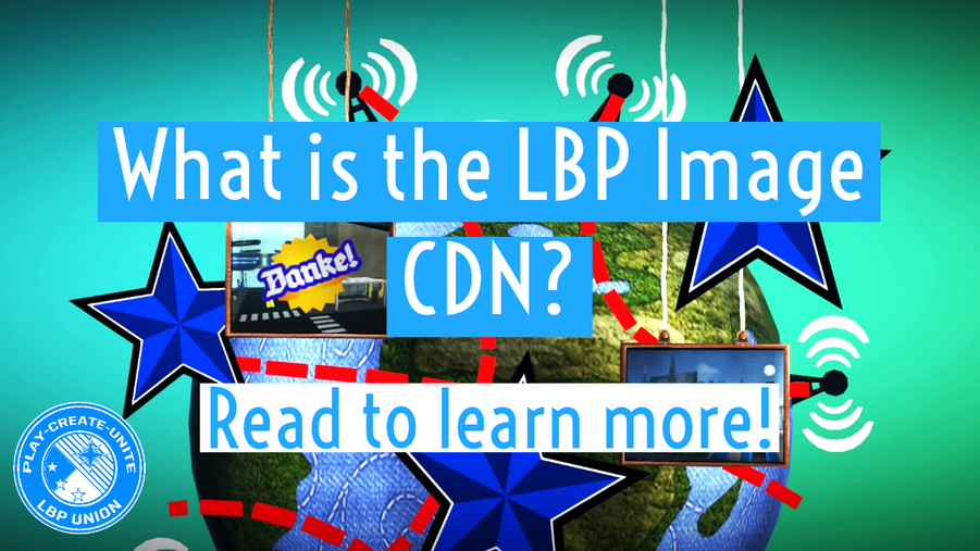 What is the LittleBigPlanet Image CDN? Explained!