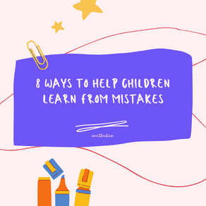 8 Ways to Help Children Learn from Mistakes