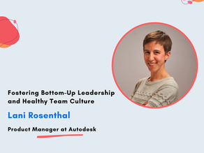 Fostering Bottom-Up Leadership and Healthy Team Culture with Lani Rosenthal