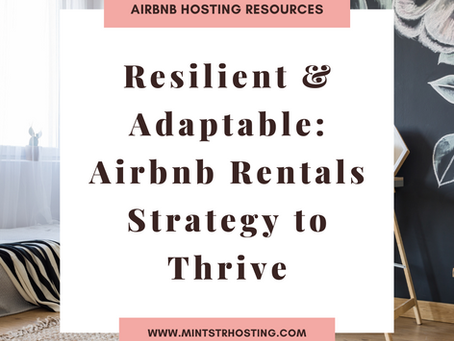 Resilient and Adaptable:  Airbnb Rental Strategies to Thrive
