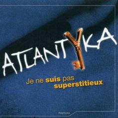 Je ne suis pas superstitieux - Atlantyka