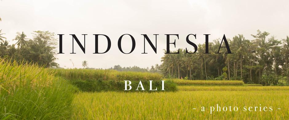 Bali, Indonesia: A Photo Series