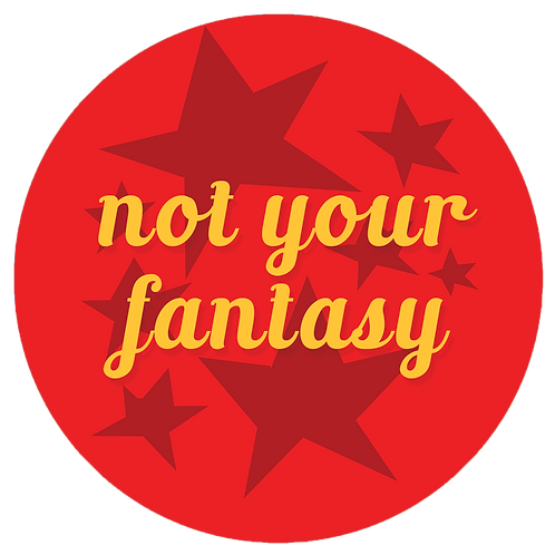 Not Your Fantasy Button