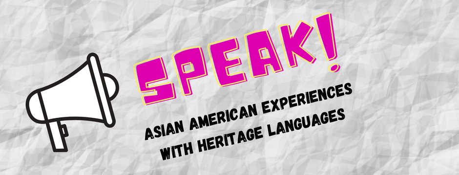 SPEAK! Re-learning Our Heritage Languages