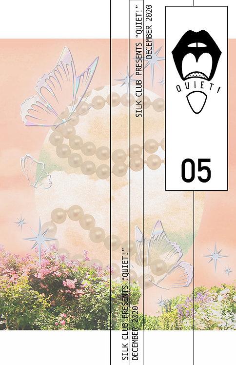 QUIET! 05
