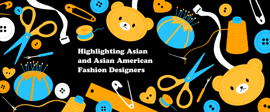Highlighting Asian and Asian American Fashion Designers