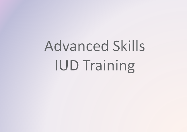 Advanced Skills IUD Training