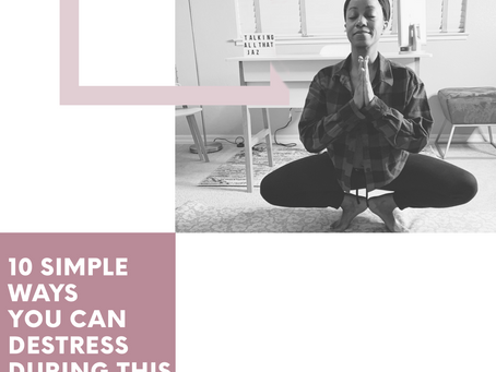 10 Simple Ways You Can Destress During This Time