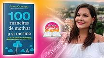 100 MANEIRAS DE MOTIVAR A SI MESMO.jpg