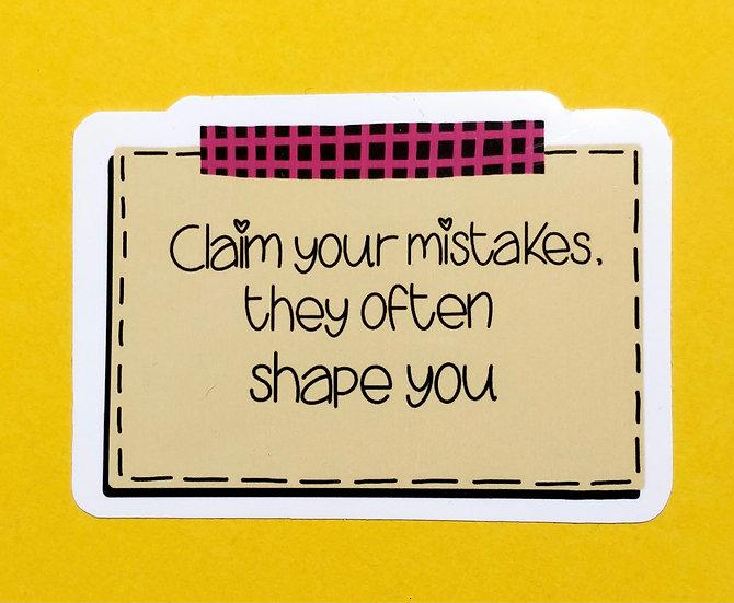 Claim your mistakes Gloss Vinyl Sticker