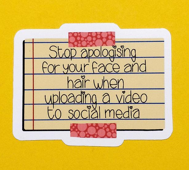 Stop Apologising Gloss Vinyl Sticker