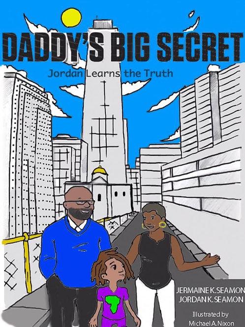 """Daddy's Big Secret, Jordan Learns the Truth"