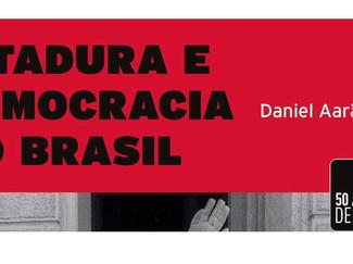 Resenha de livro: Ditadura e Democracia no Brasil: do golpe de 1964 à Constituição de 1988 (Daniel A