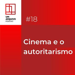 Cinema e o autoritarismo