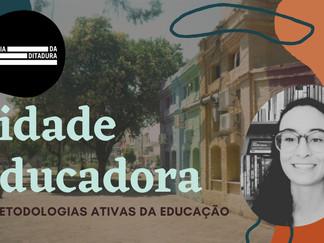 Cidade Educadora | Metodologias Ativas em Educação