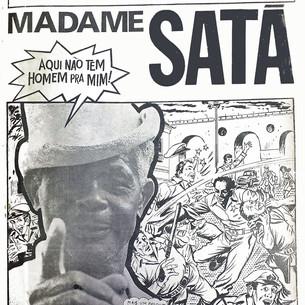 O submundo de Madame Satã e a imprensa alternativa nos anos de chumbo