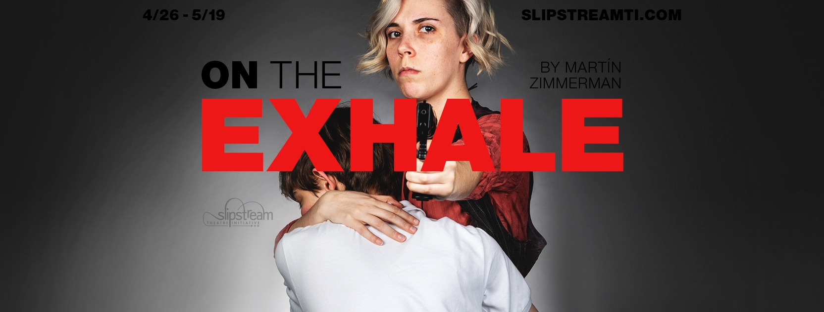 On The Exhale| Slipstream Theatre