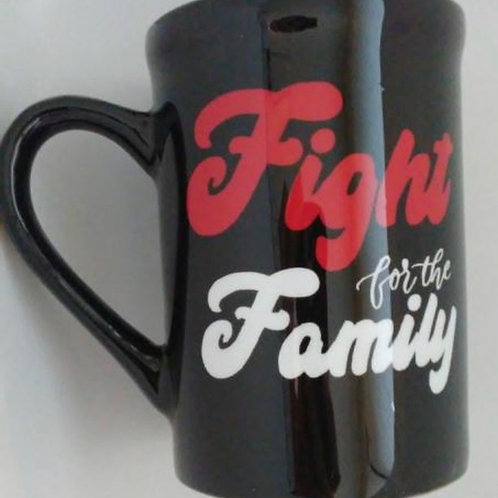 Fight For The Family Coffee Mug
