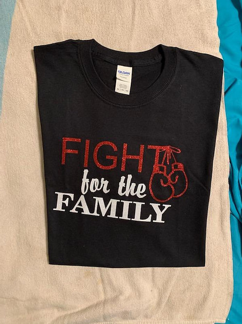 Fight For The Family T-Shirt