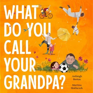 What do you call Your Grandpa